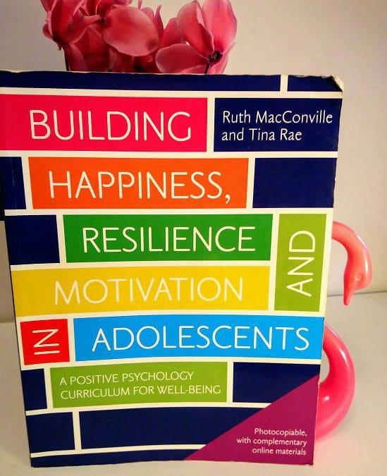 Ruth MacConville and Tina Rae: Building Happiness, Resilience and motivation in adolescents