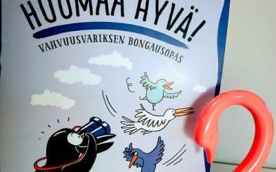 Lotta Uusitalo-malmivaara ja Kaisa Vuorinen: Huomaa hyvä! Vahvuusvariksen bongausopas