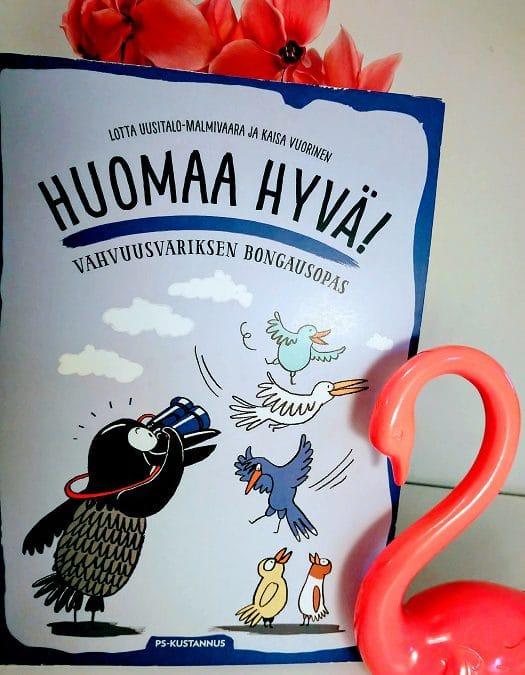 Lotta Uusitalo-malmivaara ja Kaisa Vuorinen Huomaa hyvä vahvuusvariksen bongausopas kirja