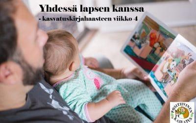 Yhdessä lapsen kanssa – kasvatuskirjahaasteen viikko 4