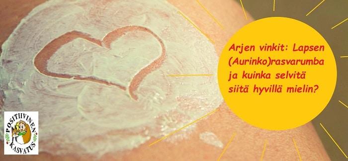 Lapsen (aurinko)rasvarumba – ja kuinka selvitä siitä hyvillä mielin