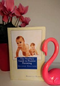 Rebecca Eanes The Newbies Guide to Positive Parenting kirja