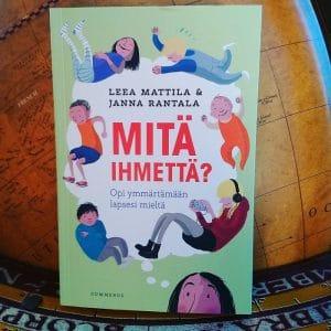 Leea Mattila ja Janna Rantala Mitä ihmettä kirja