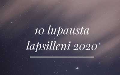 10 lupausta lapsilleni 2020
